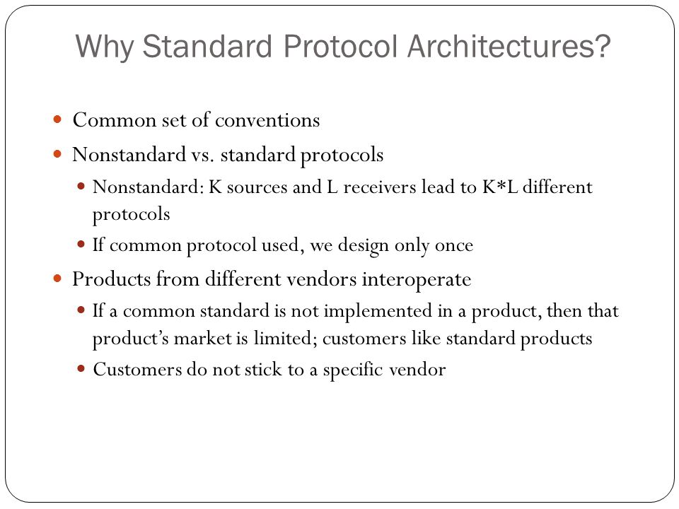 Why Standard Protocol Architectures