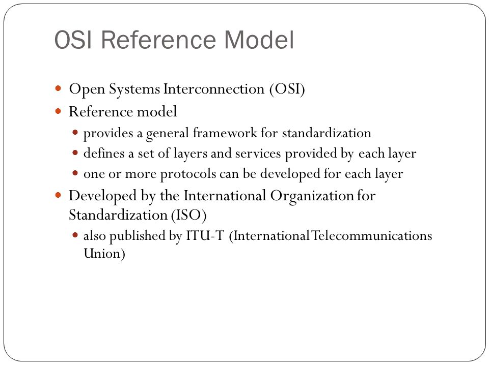 OSI Reference Model Open Systems Interconnection (OSI) Reference model