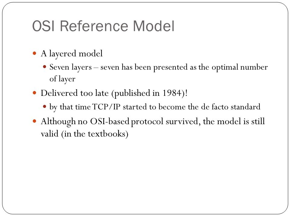 OSI Reference Model A layered model