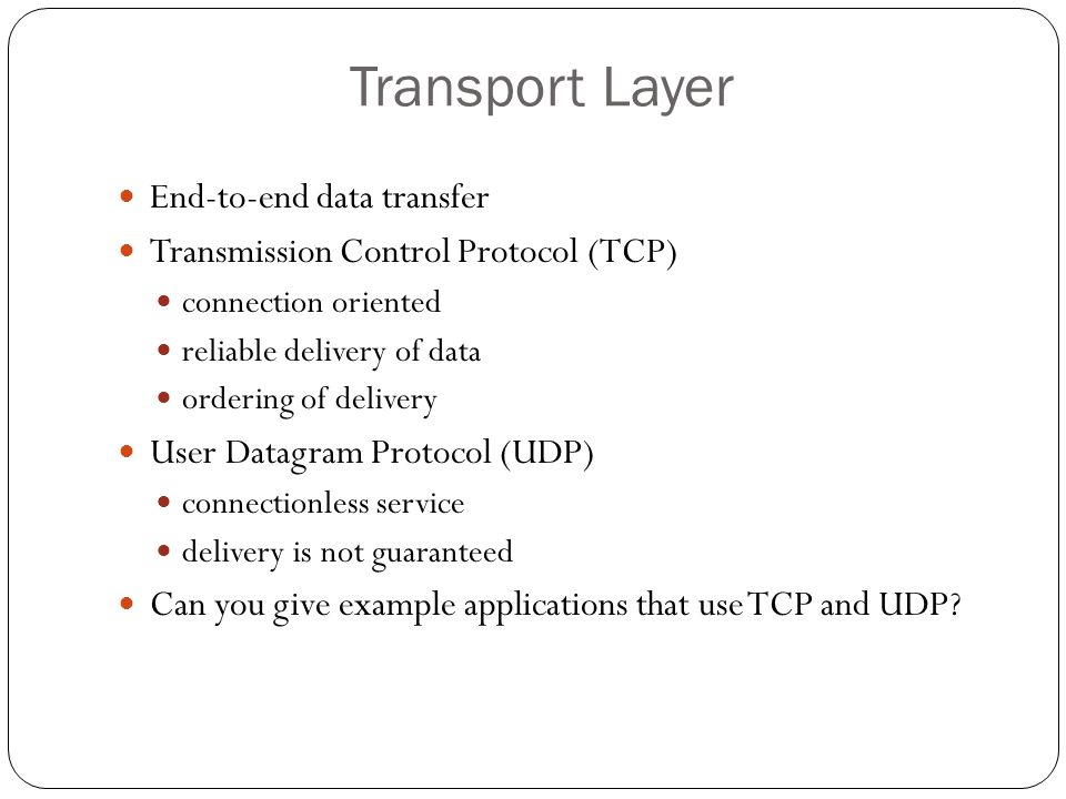 Transport Layer End-to-end data transfer