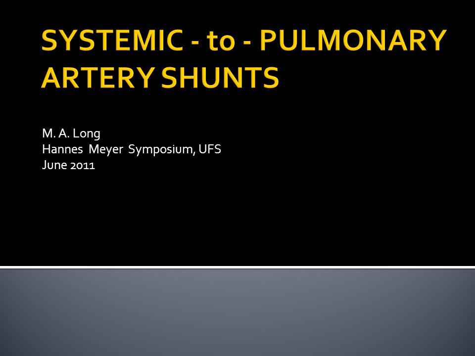 SYSTEMIC - to - PULMONARY ARTERY SHUNTS