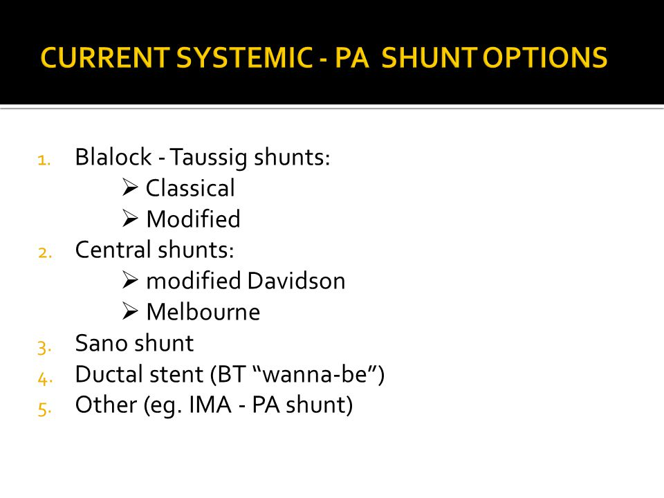 CURRENT SYSTEMIC - PA SHUNT OPTIONS