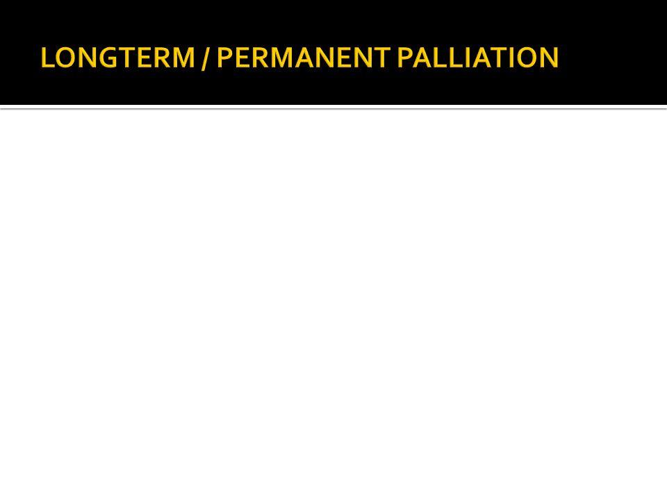 LONGTERM / PERMANENT PALLIATION