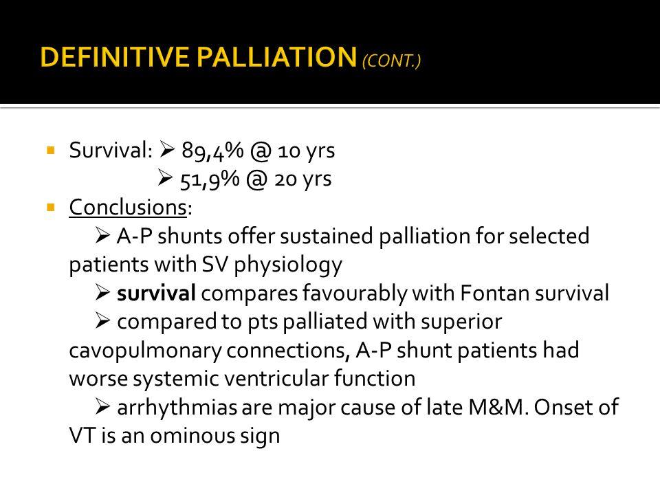DEFINITIVE PALLIATION (CONT.)