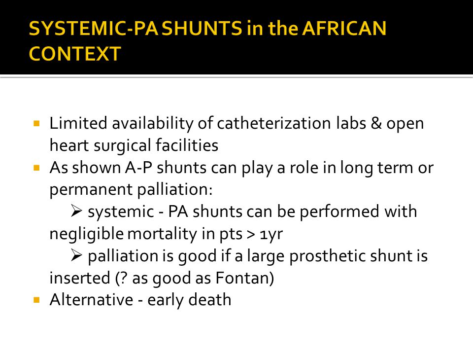 SYSTEMIC-PA SHUNTS in the AFRICAN CONTEXT