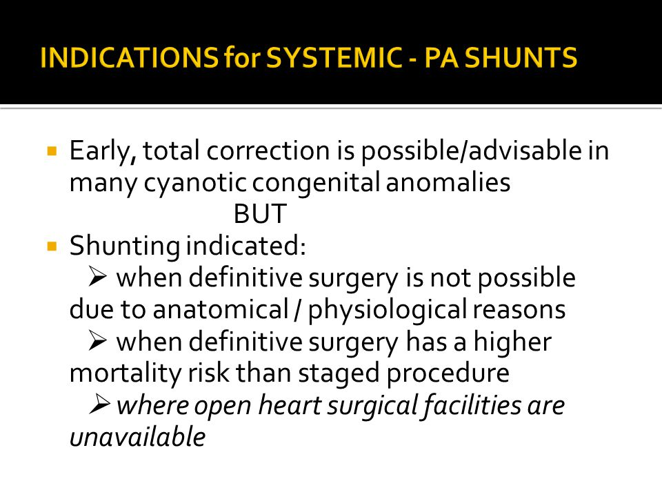 INDICATIONS for SYSTEMIC - PA SHUNTS