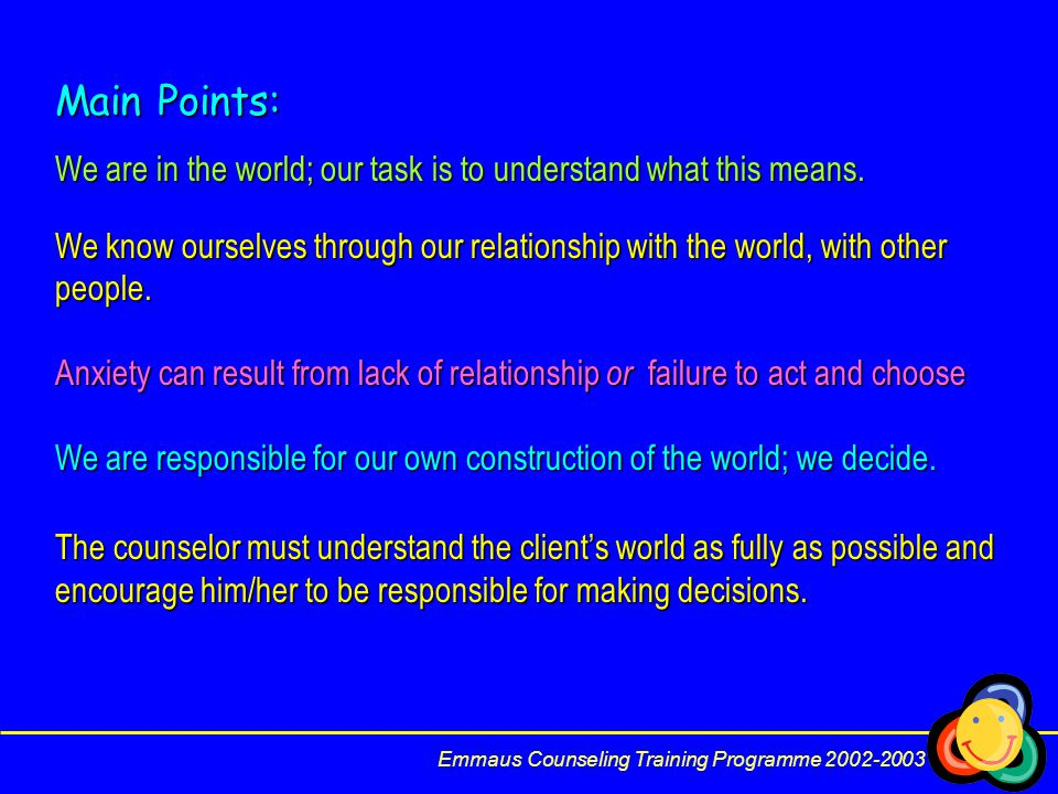 Main Points: We are in the world; our task is to understand what this means.