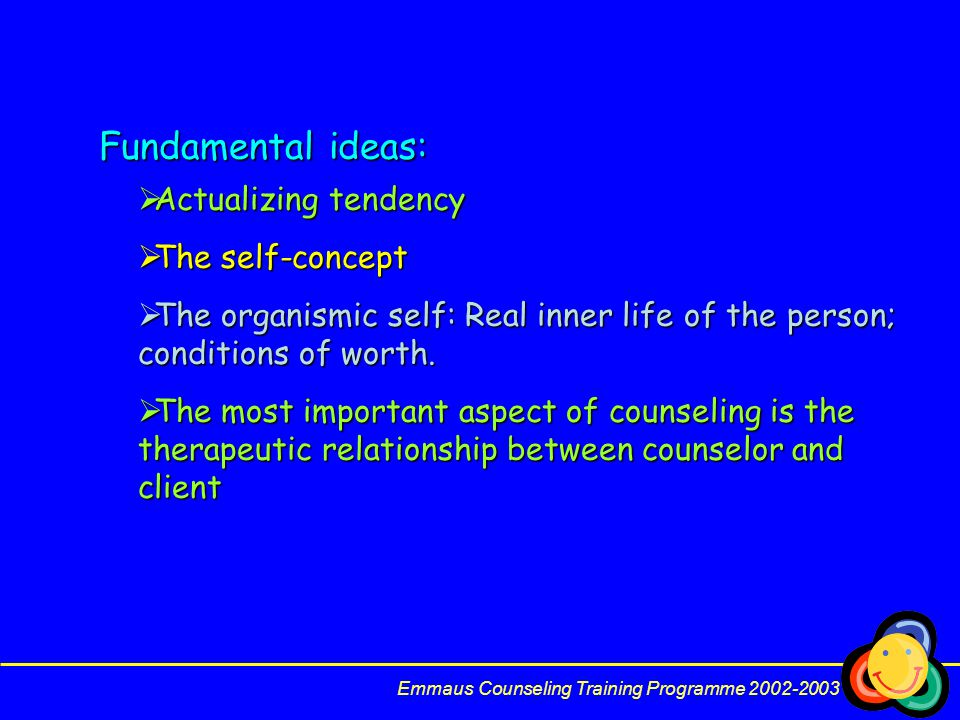 Fundamental ideas: Actualizing tendency The self-concept