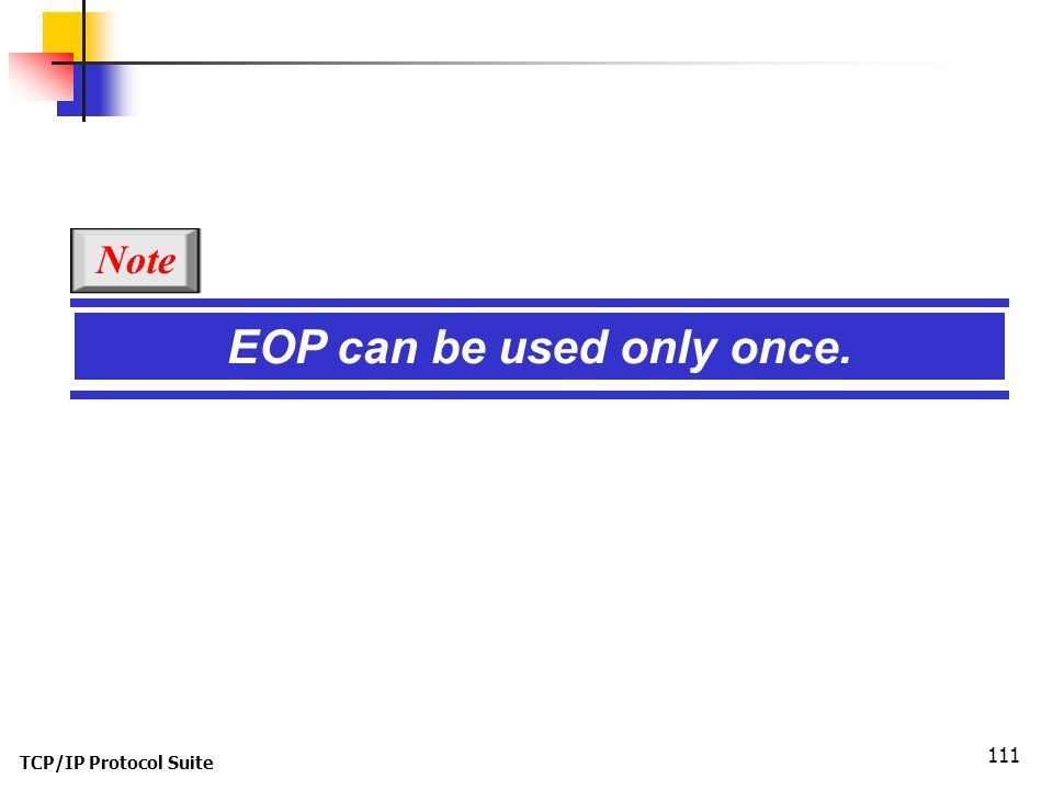 EOP can be used only once.