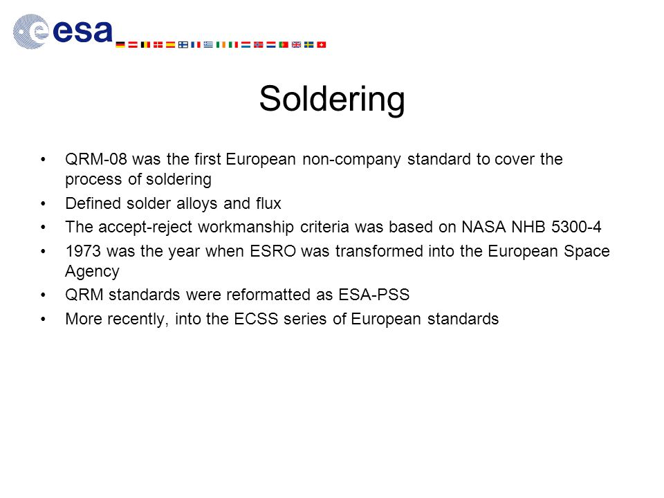 Soldering QRM-08 was the first European non-company standard to cover the process of soldering. Defined solder alloys and flux.