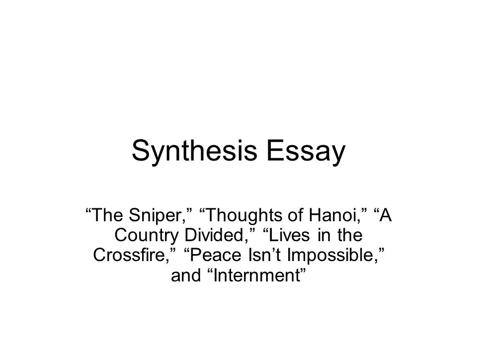"synthesis essay ""the sniper "" ""thoughts of hanoi "" ""a country  1 synthesis essay ""the sniper"