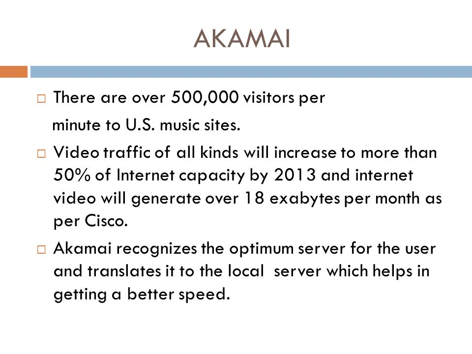 AKAMAI There are over 500,000 visitors per minute to U.S. music sites.