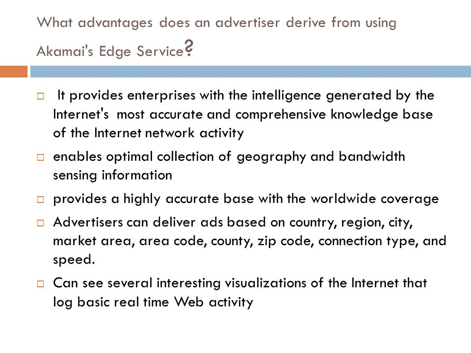 What advantages does an advertiser derive from using Akamai s Edge Service