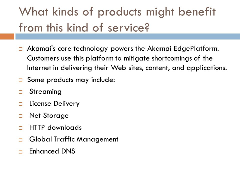 What kinds of products might benefit from this kind of service