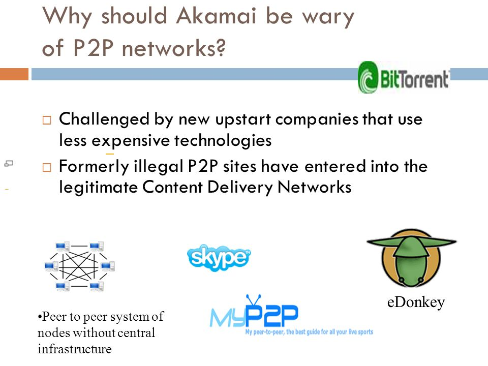 Why should Akamai be wary of P2P networks