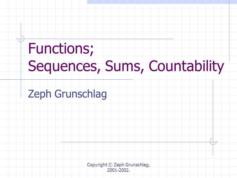 Functions; Sequences, Sums, Countability