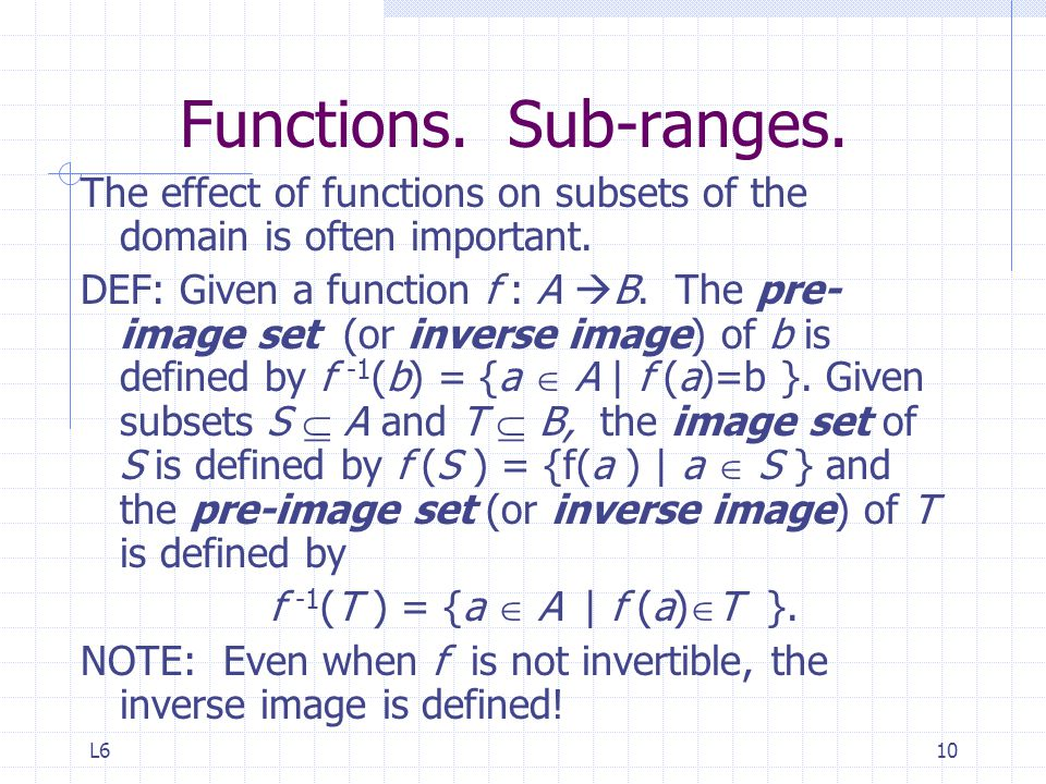 Functions. Sub-ranges. The effect of functions on subsets of the domain is often important.