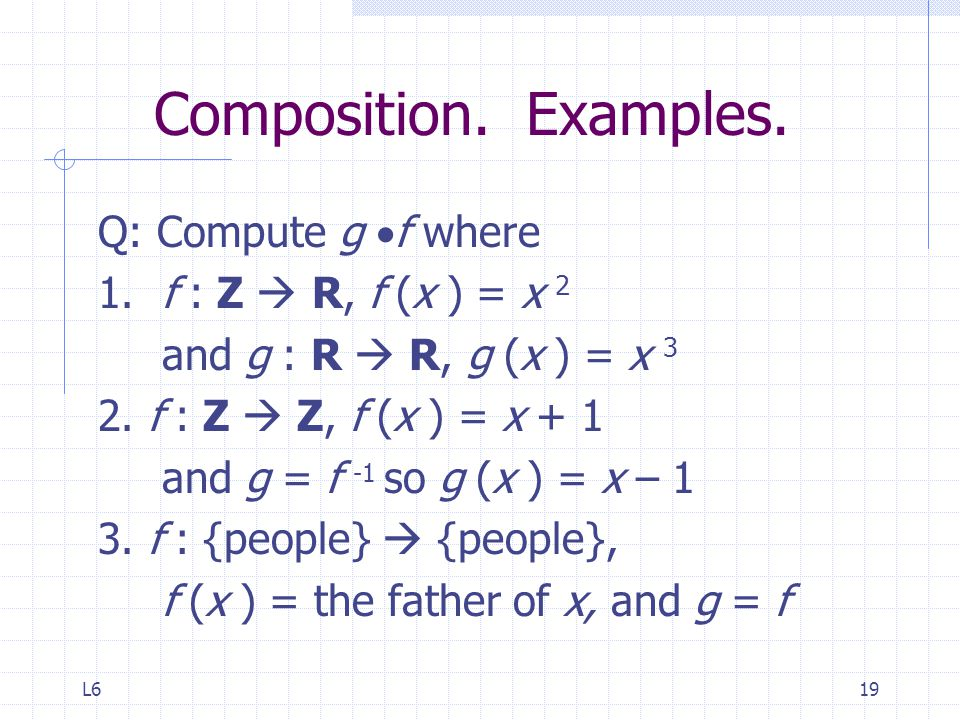Composition. Examples. Q: Compute g f where
