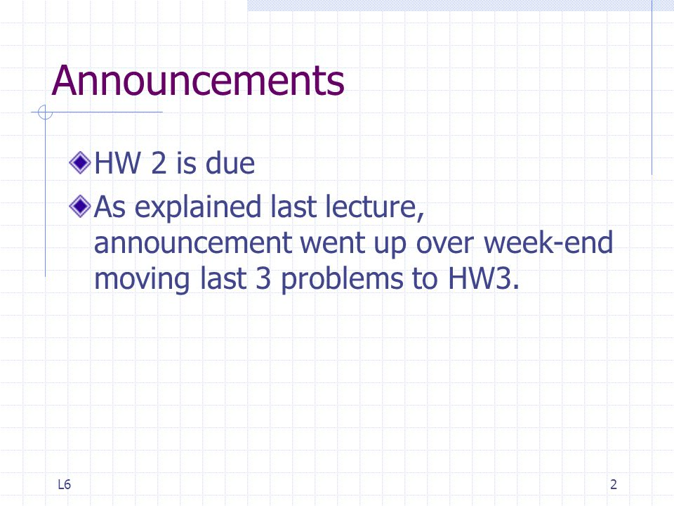 Announcements HW 2 is due