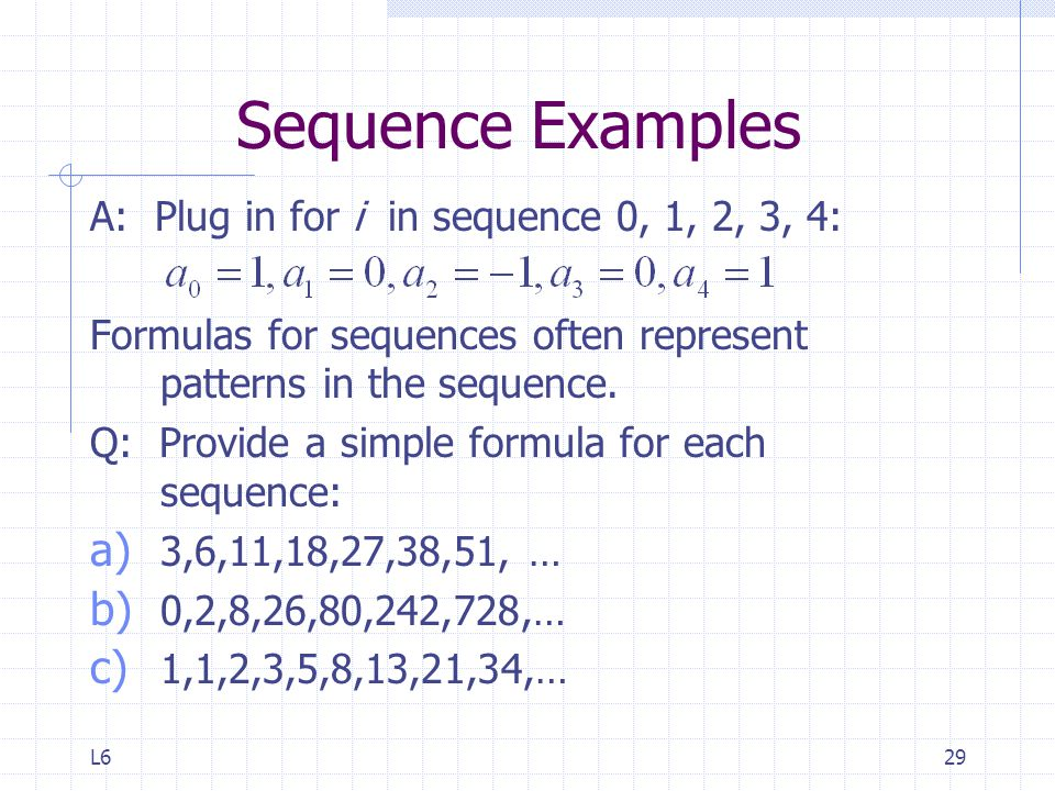 Sequence Examples A: Plug in for i in sequence 0, 1, 2, 3, 4: