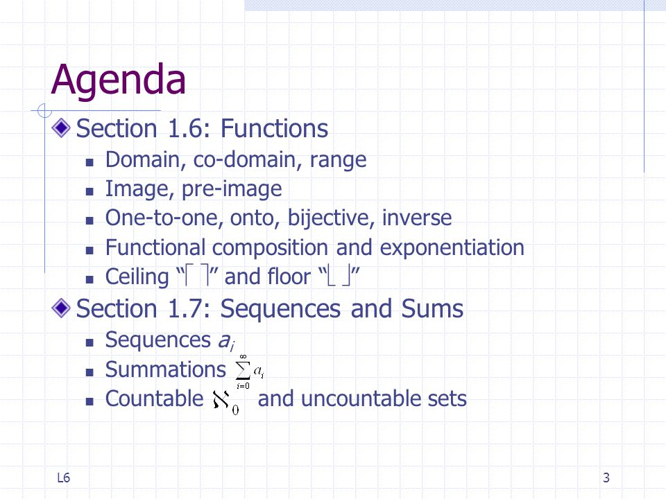 Agenda Section 1.6: Functions Section 1.7: Sequences and Sums