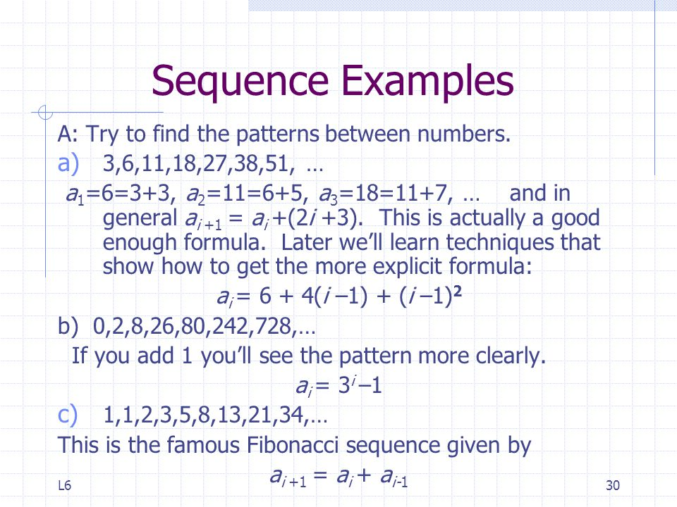 Sequence Examples A: Try to find the patterns between numbers.