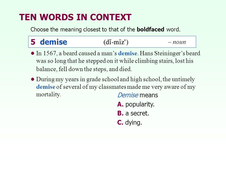 TEN WORDS IN CONTEXT 5 demise – noun