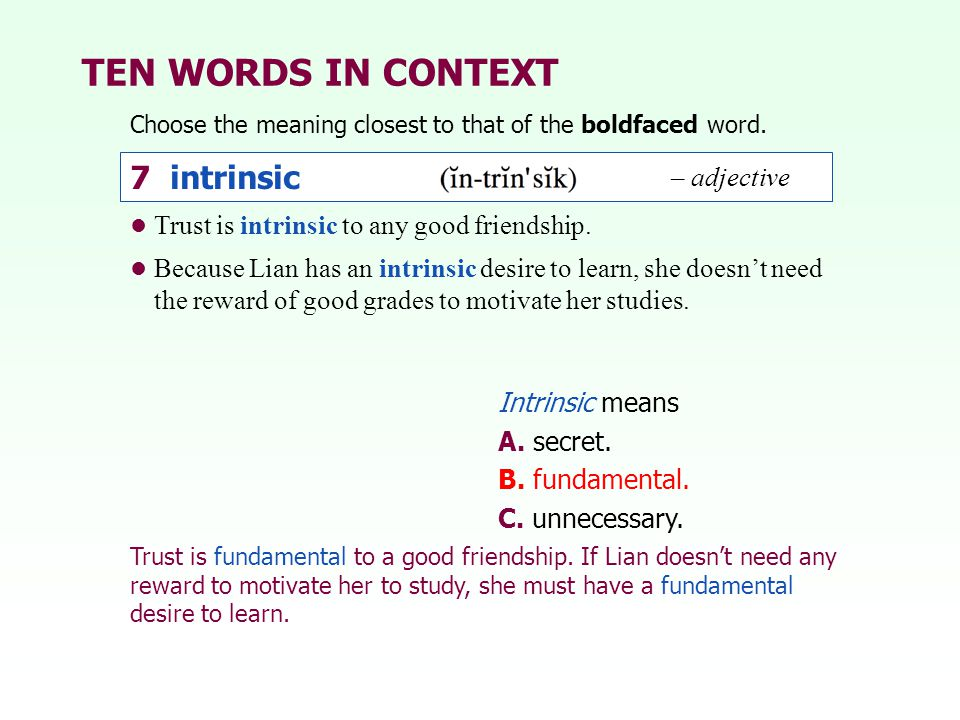 TEN WORDS IN CONTEXT 7 intrinsic – adjective