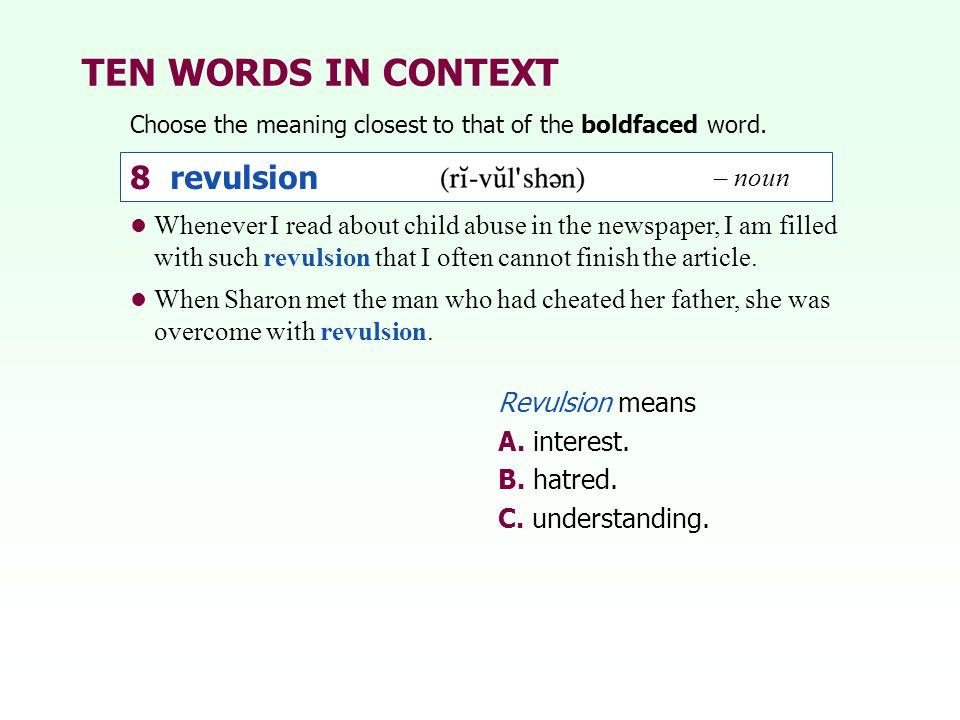 TEN WORDS IN CONTEXT 8 revulsion – noun