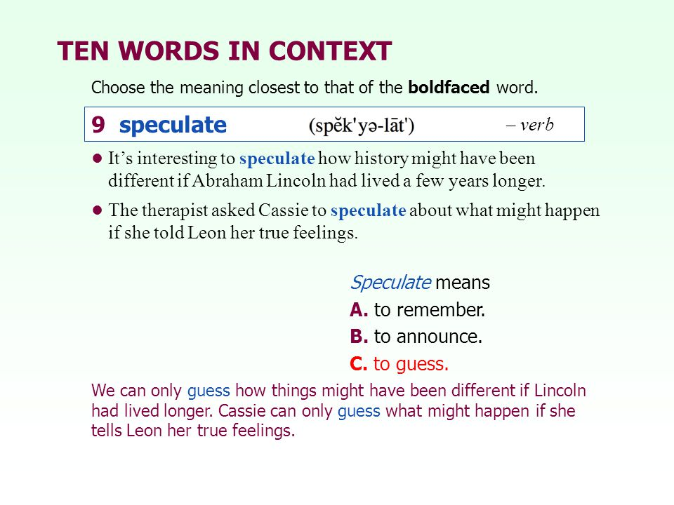 TEN WORDS IN CONTEXT 9 speculate – verb