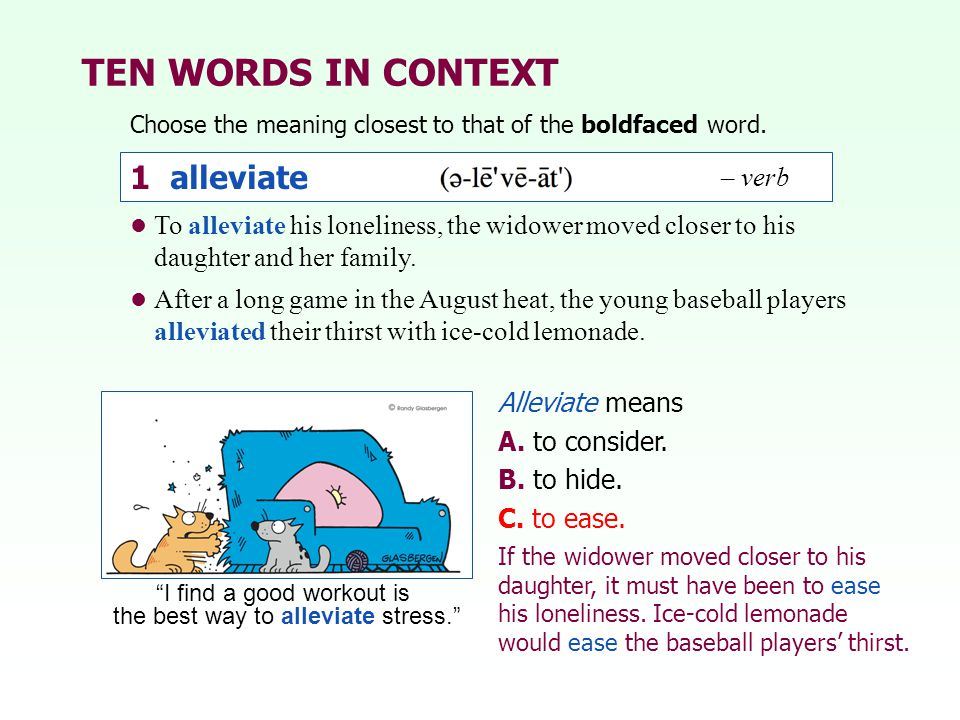 TEN WORDS IN CONTEXT 1 alleviate – verb
