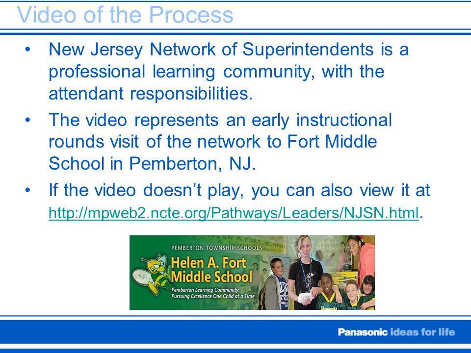 Video of the Process New Jersey Network of Superintendents is a professional learning community, with the attendant responsibilities.