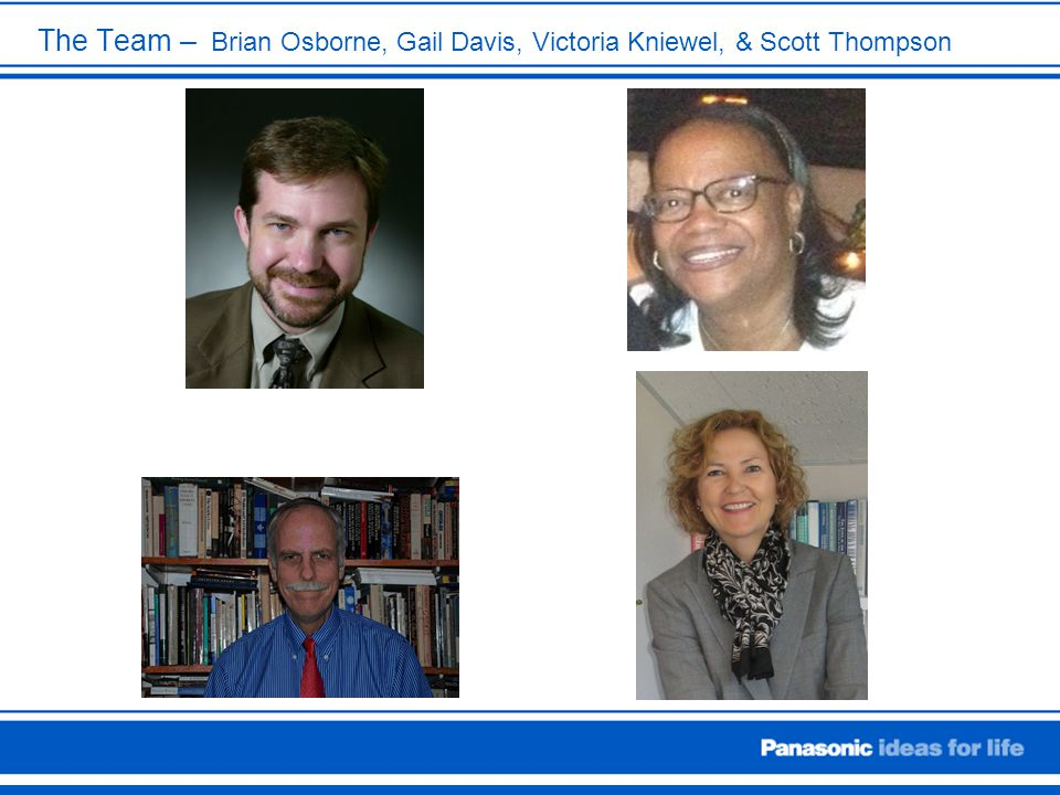 The Team – Brian Osborne, Gail Davis, Victoria Kniewel, & Scott Thompson