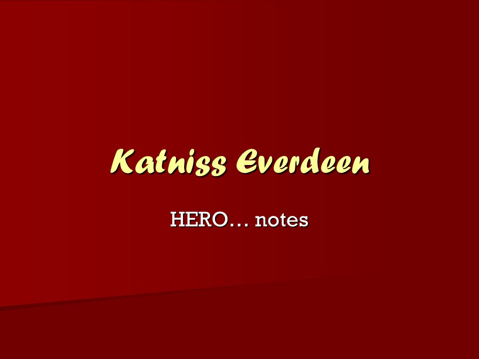 Katniss Everdeen HERO… notes