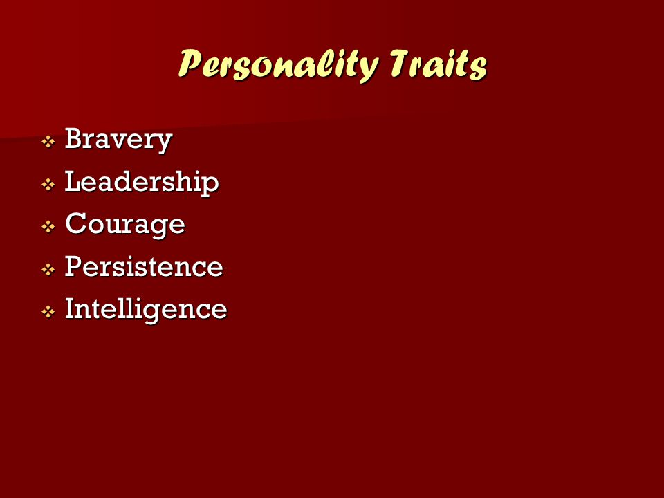 Personality Traits Bravery Leadership Courage Persistence Intelligence
