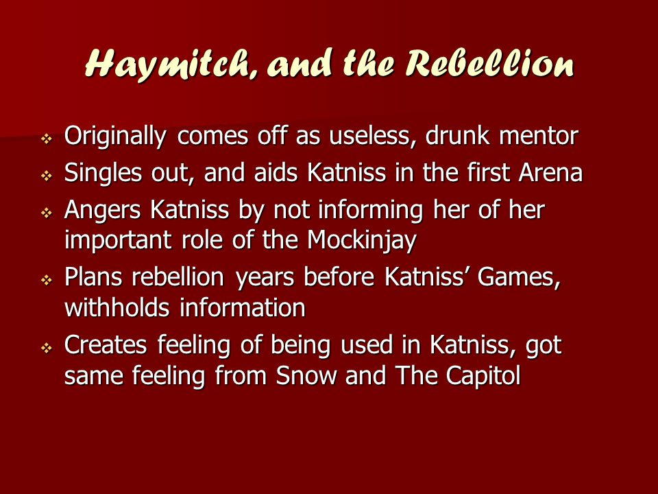 Haymitch, and the Rebellion