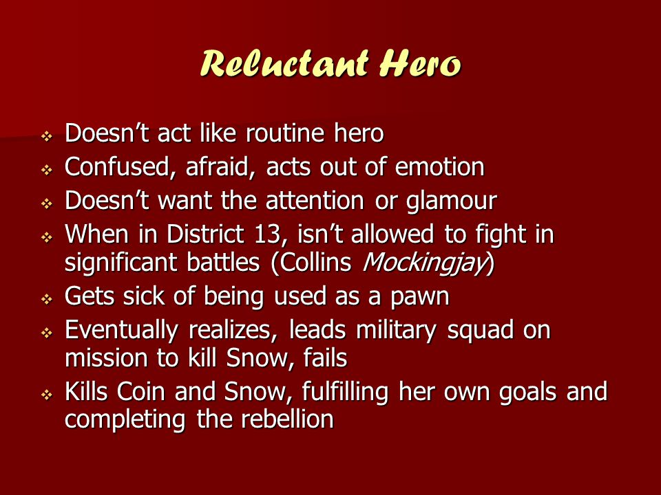 Reluctant Hero Doesn't act like routine hero