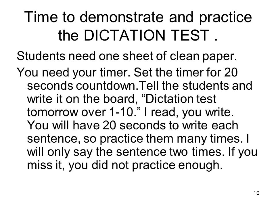 Time to demonstrate and practice the DICTATION TEST .