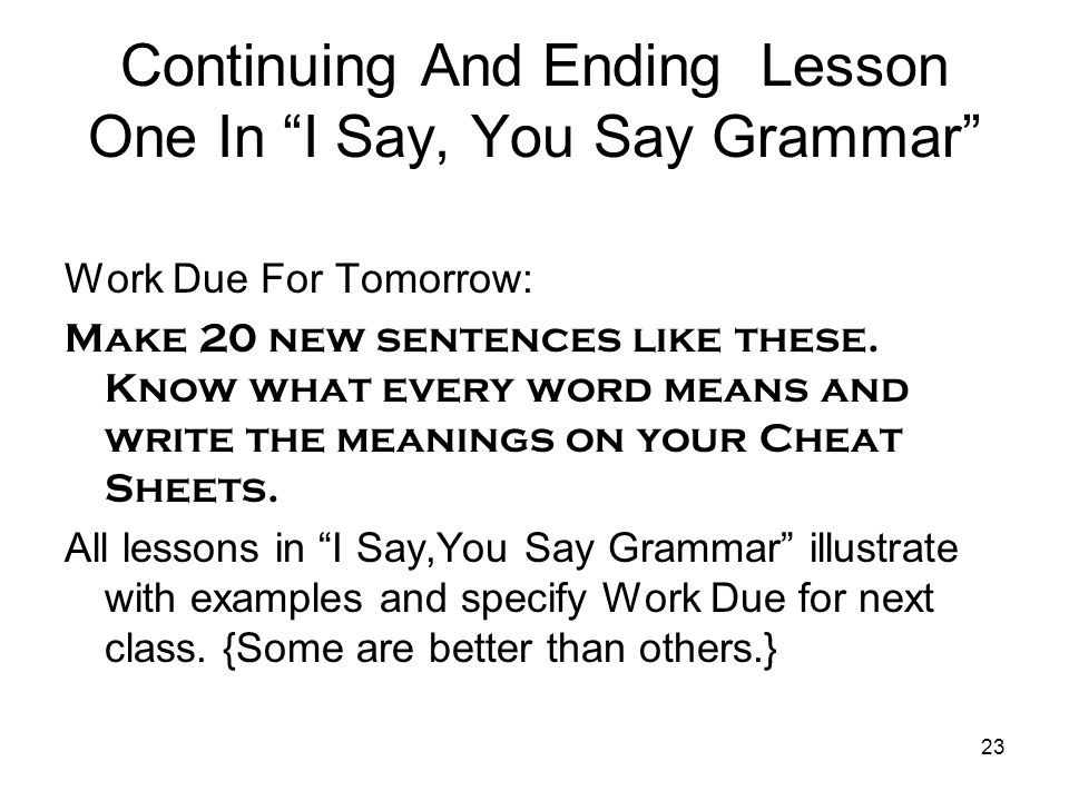 Continuing And Ending Lesson One In I Say, You Say Grammar