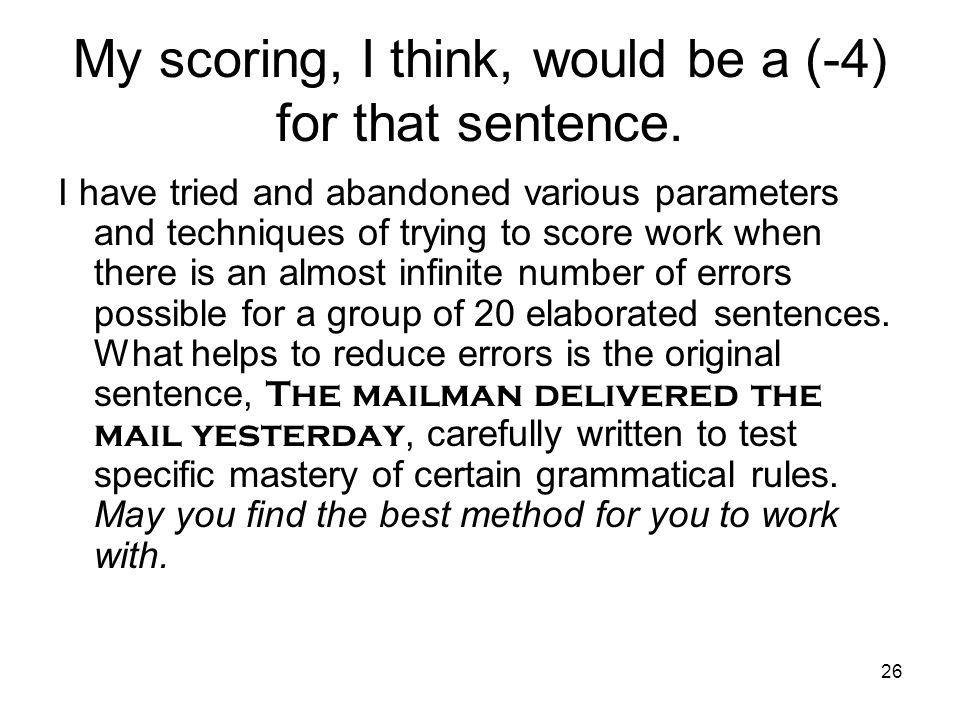 My scoring, I think, would be a (-4) for that sentence.