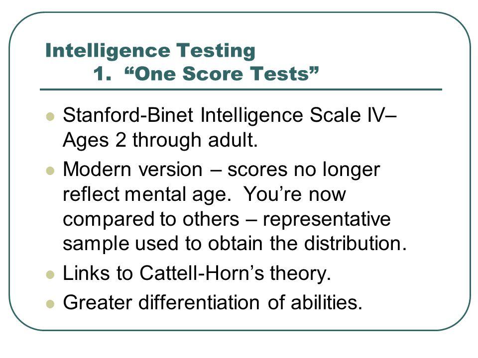 Intelligence Testing 1. One Score Tests