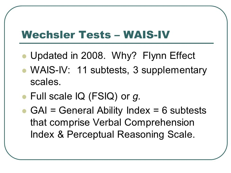 intelligence scales The wechsler adult intelligence scale —fourth edition (wais-iv) is the latest revision of wechsler's adult intelligence scales, the most widely used tests of.