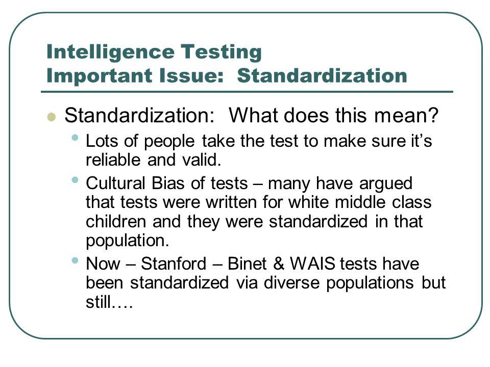 Intelligence Testing Important Issue: Standardization