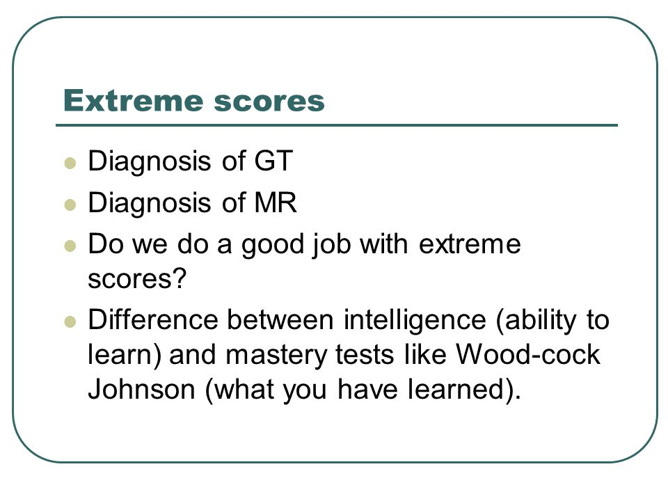 Extreme scores Diagnosis of GT Diagnosis of MR