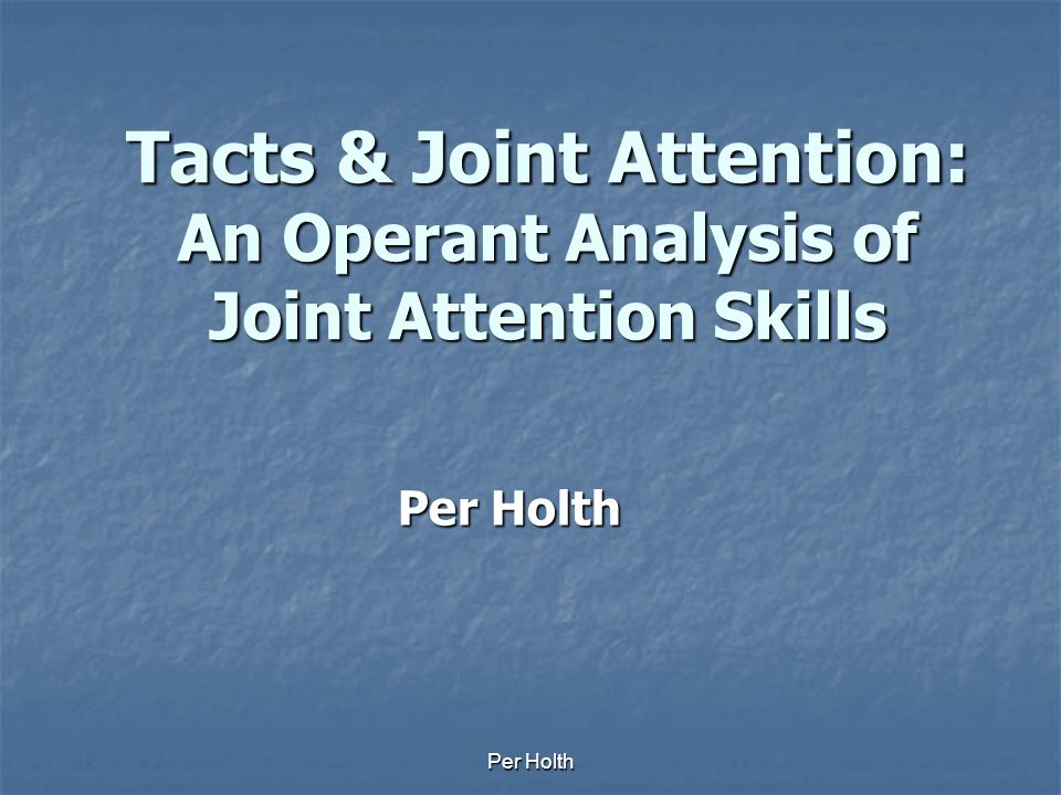 Tacts & Joint Attention: An Operant Analysis of Joint Attention Skills