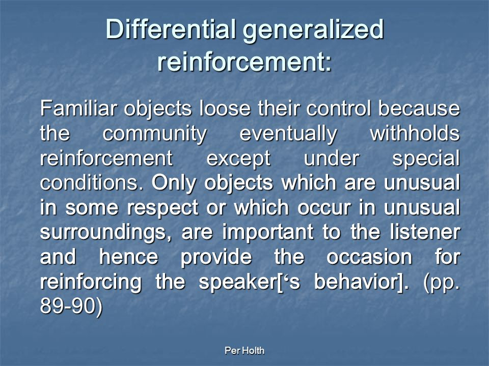 Differential generalized reinforcement: