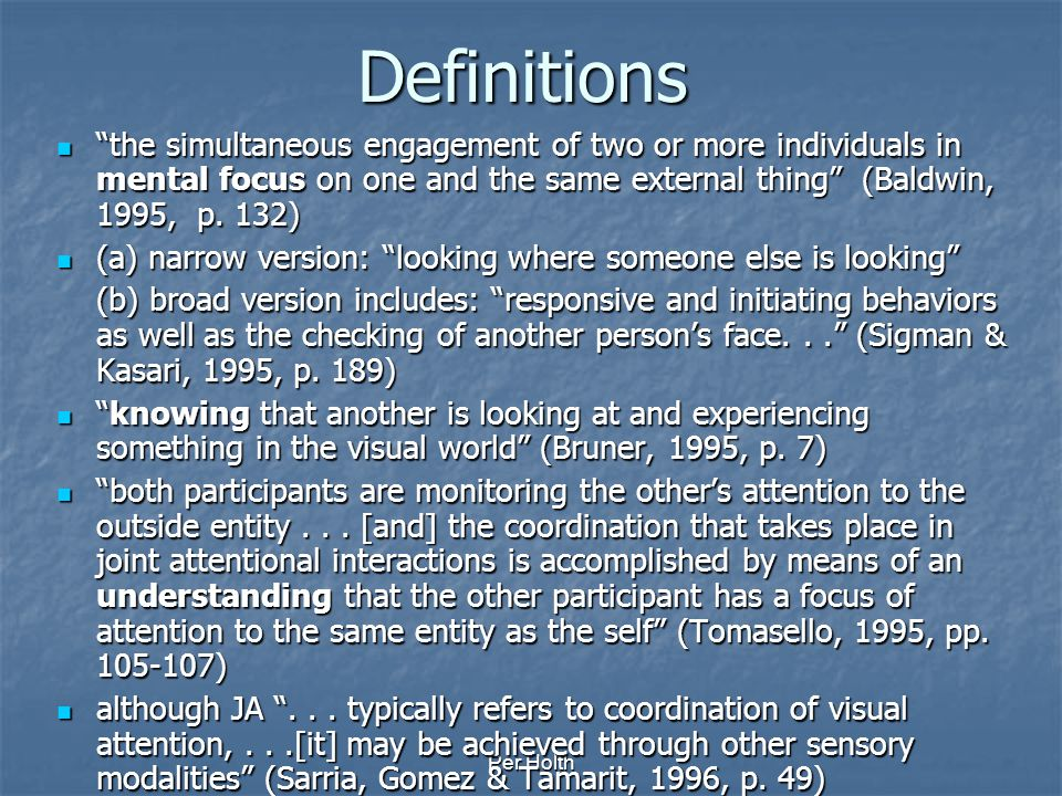 Definitions the simultaneous engagement of two or more individuals in mental focus on one and the same external thing (Baldwin, 1995, p. 132)