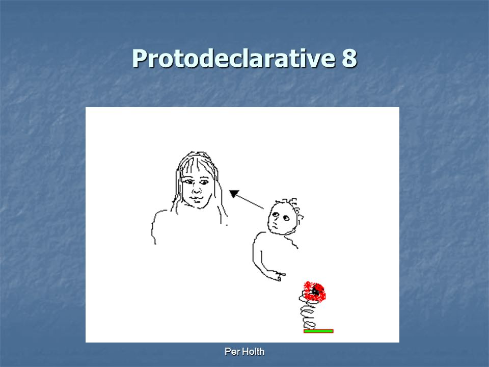 Protodeclarative 8 Per Holth