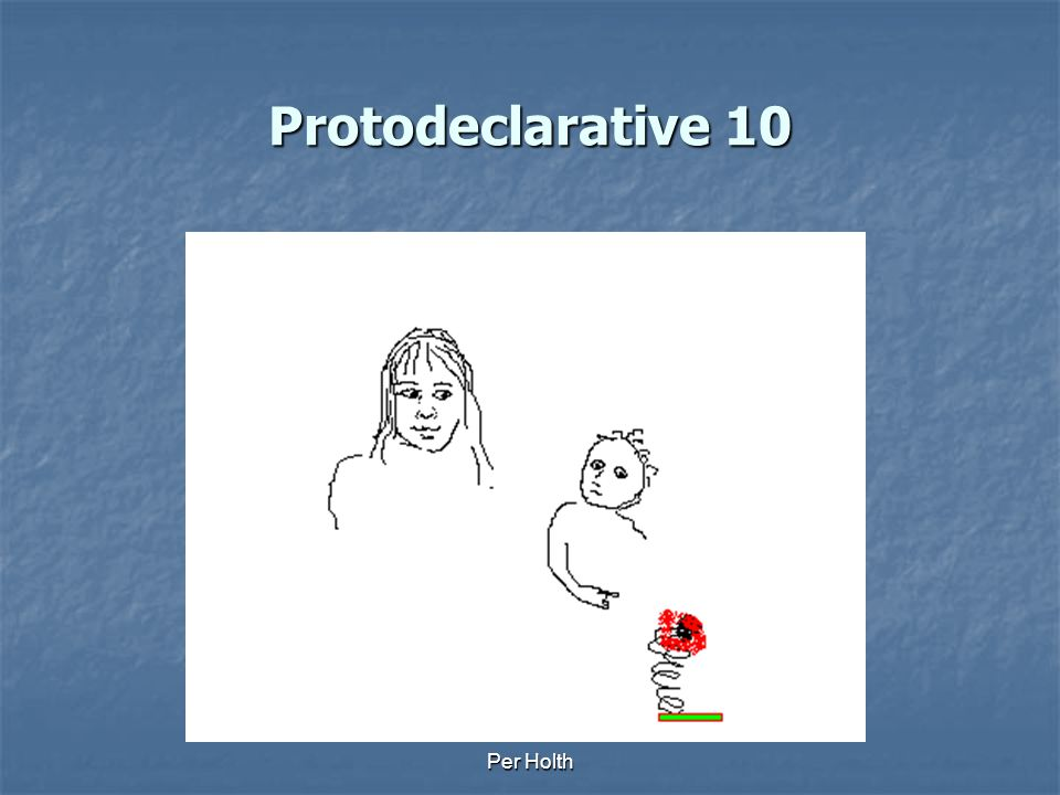 Protodeclarative 10 Per Holth