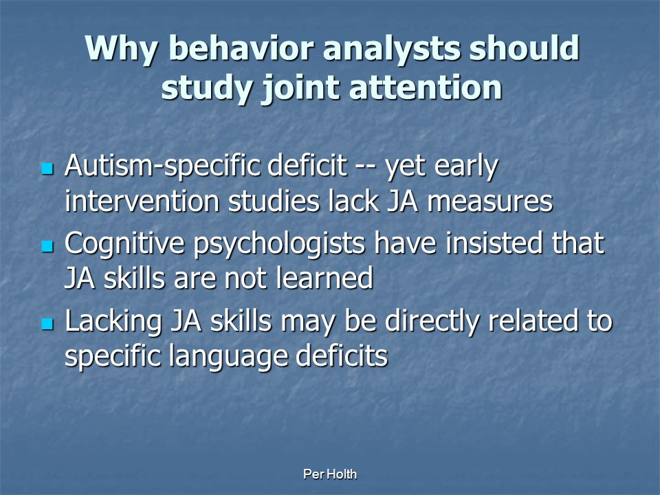 Why behavior analysts should study joint attention